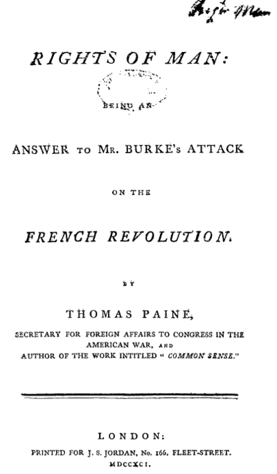 ... so Thomas Paine writes a pamphlet called the Rights of Man to say: No, it's Edmund Burke who's a bad thing.